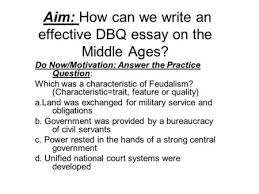 while europe was in the middle ages practicing feudalism  aim how can we write an effective dbq essay on the middle ages do