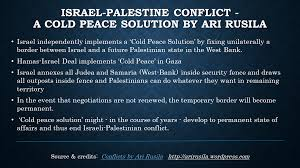 constructive unilateralism ii as solution to i palestinian cold peace solution by ari rusila