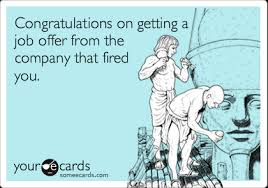 Getting Job Offer Congratulations On Getting A Job Offer From The Company That Fired