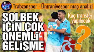 TRABZONSPOR'DA ÖNEMLİ SOLBEK KARARI - Trabzonspor, Ümraniyespor maç  analizi. Gervinho, Koita vb. - YouTube