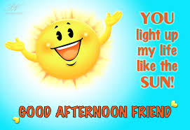 Good Afternoon - You light up lives like the Sun - Premium Wishes