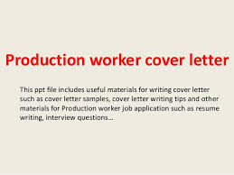 production worker cover letter this ppt file includes useful materials for writing cover letter such as production worker cover letter sample sample resume production worker
