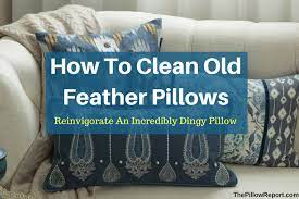 how to clean old feather pillows