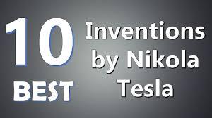 nikola tesla inventions. top 10 best inventions by nikola tesla u