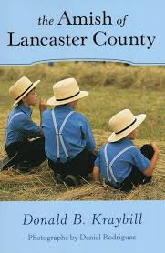 the amish of lancaster county donald b kraybill daniel dr the amish of lancaster county donald b kraybill daniel dr rodriguez 9780811734783 com books
