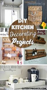 diy rustic home decor projects the best diy kitchen decorating projects on rustic home decor ideas