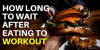wait after eating to workout