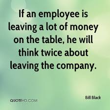 Employee Quotes Delectable Bill Black Quotes QuoteHD