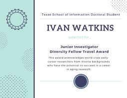 """School of Information - UT Austin on Twitter: """"@UTiSchool doctoral student Ivan  Watkins was selected to receive a highly-competitive Junior Investigator  Diversity Fellow Travel Award for the inaugural Mentoring and Career  Development"""