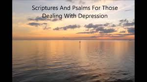 Audio Bible Meditations Scriptures Dealing With Depression
