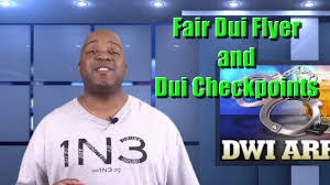 california dui checkpoint flyer fair dui flyer and police dui checkpoints driving under the