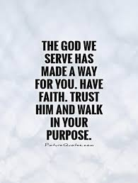 Have Faith In God Quotes Inspiration The God We Serve Has Made A Way For You Have Faith Trust Him