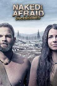 Watch Naked And Afraid Uncensored Online
