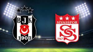Beşiktaş Sivasspor maçı ne zaman? Hangi kanalda, saat kaçta?