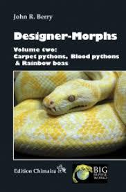 Designer Morphs Western Hognose Snakes Designer Morphs Volume 2 Carpet Pythons Blood Pythons And