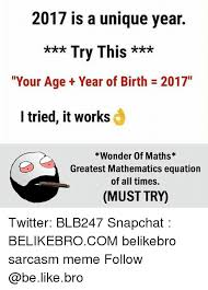 be like meme and memes 2017 is a unique year try this