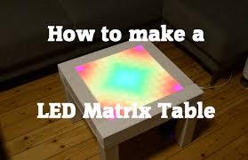 Led Coffee Table Diy How To Make A Diy Led Matrix Table Youtube
