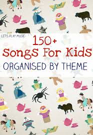 150 free kids songs by theme let s