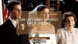 Best Love Movie Quotes Cool Love Can't Always Be Perfect Love Is Just Love HoopoeQuotes