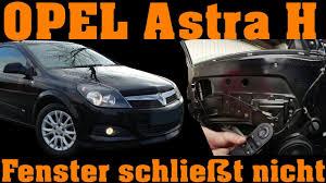 Opel Astra H Fenster Lässt Sich Nicht Mehr Schließen Youtube