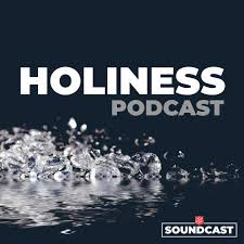 The Holiness Podcast