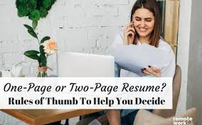 One Page Or Two Page Resume Rules Of Thumb To Help You