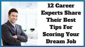 12 Career Experts Share Their Best Tips For Scoring Your