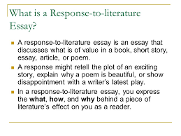 response to literature essays preparedby mrs terry do ppt  what is a response to literature essay