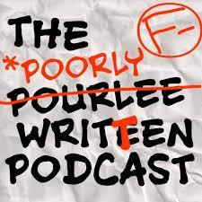 The Poorly Written Podcast