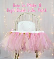how to make a high chair tutu skirt party decorations pink gold princess birthday
