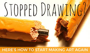 stopped drawing here s how to start making art again