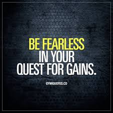 Best Gym Gains Quotes Be Fearless In Your Quest For Gains