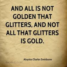essay writing on all that glitters is not gold anthropology  essay writing on all that glitters is not gold