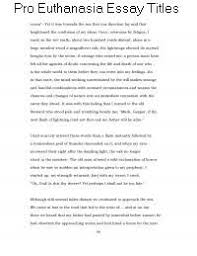 Pro Euthanasia Essay Pro Euthanasia Essay Titles For The Great