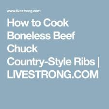 How To Grill Boneless CountryStyle Pork Ribs  LIVESTRONGCOMHow To Cook Beef Boneless Chuck Country Style Ribs