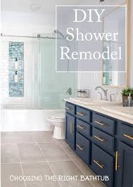 how to choose the right bathtub for your shower remodel we installed our shower