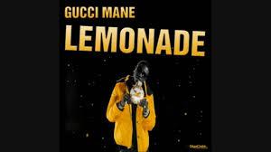 Gucci mane lemonade with Lyrics - YouTube