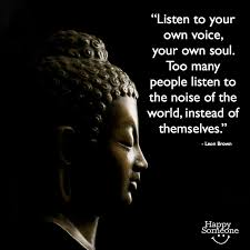 Listen To Yourself Quotes