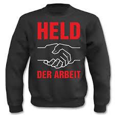 Pullover Held Der Arbeit I Fun I Sprüche I Lustig I Sweatshirt Ebay
