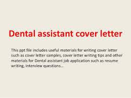 Questions To Ask A Dental Assistant Dental Assistant Cover Letter