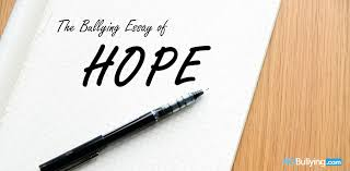 the bullying essay of hope nobullying bullying cyberbullying  the bullying essay of hope