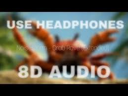 noisestorm crab rave 8d audio extended