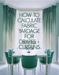 how to calculate yardage for windows curtains dries if calculating yardage intimidates you me too then go here because you get to think i