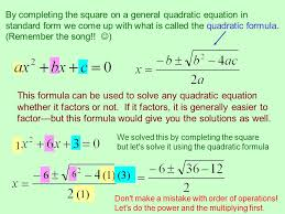 by completing the square on a general quadratic equation in standard form we come up with