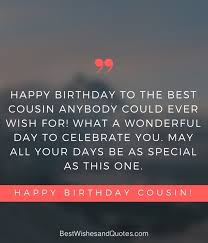 Cousin Birthday Quotes New Happy Birthday Cousin 48 Ways To Wish Your Cousin A Super Birthday