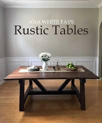Image White Rustic Dining Tables Can Completely Transform Room By Adding Functionality Character And Texture Through Natural Wood But You Dont Have To Spend Kathy Kuo Home Favorite Rustic Dining Table Plans Ana White Woodworking Projects
