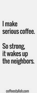 i need coffee quotes. Fine Coffee Funny Coffee Quote  Strong From Technology   Every Day Community In I Need Quotes Pinterest