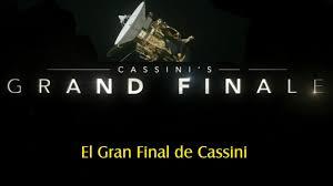Resultado de imagen de El gran final de la Sonda Cassini