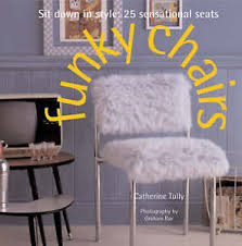 funky style furniture. Image Is Loading FUNKY-CHAIRS-SIT-DOWN-IN-STYLE-25-SENSATIONAL- Funky Style Furniture