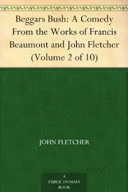 Beggars Bush: A Comedy From the Works of <b>Francis Beaumont</b>...